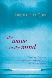 Cover for The Wave in the Mind by Ursula K. Le guin